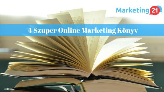 4807660e1c 4 szuper online marketing könyv kezdőknek - Marketing21 Blog